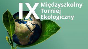 IX Międzyszkolny Turniej Ekologiczny