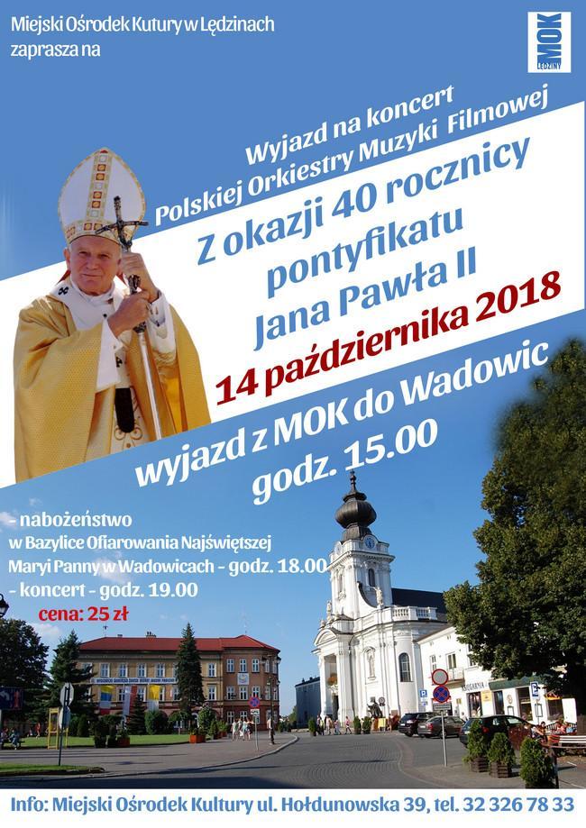 Wyjazd nakoncert zokazji 40 rocznicy pontyfikatu Jana Pawła II